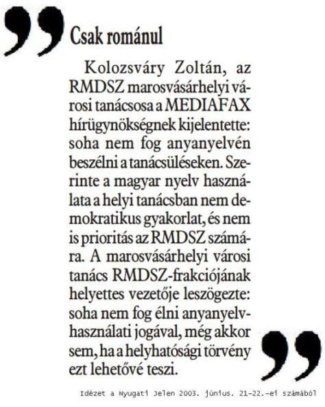 Amíg ilyen az erdélyi magyarság képviselete, összejátszanak a legvadabb soviniszta románokkal, addig nem remélhetünk sorsukban jobbulást. Kolozsváry úr természetesen zsidó. Magyargyűlölő zsidó.