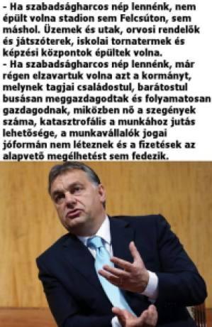 Orbán: Ha szabadságharcos nép lennénk, ....
