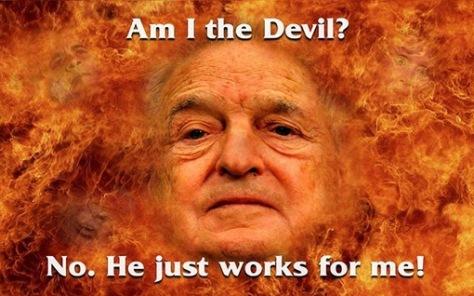 -Én vagyok az ördög? -kérdi Soros önmagától. -Nem! Az ördög nekem dolgozik! -adja meg a választ saját magának.