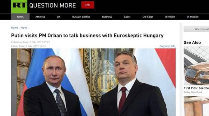 Russia Today: Putyin üzleti látogatásra érkezik az euroszkeptikus Magyarország miniszterelnökéhez, Orbán Viktorhoz